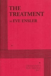 The Treatment by Eve Ensler (2007-09-30)