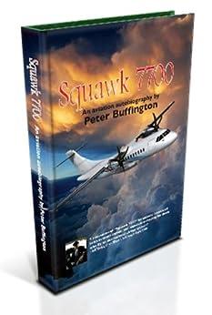 Squawk 7700 (English Edition) von [Buffington, Peter M.]
