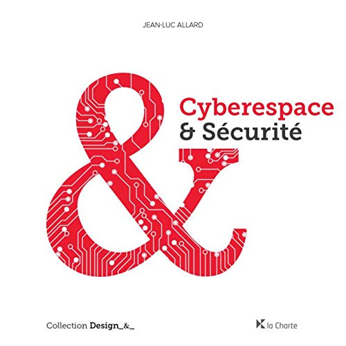 Cyberespace et sécurité par Jean-Luc Allard