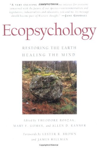 ecopsychology-restoring-the-earth-healing-the-mind-sierra-club-books-publication