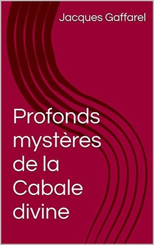 Profonds mystères de la Cabale divine par Jacques  Gaffarel
