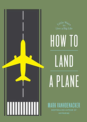 How to Land a Plane por Mark Vanhoenacker