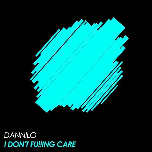 i-dont-fuing-care-original-mix