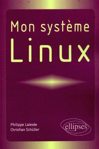 Mon système Linux par Philippe Lalevée, Christian Schüller