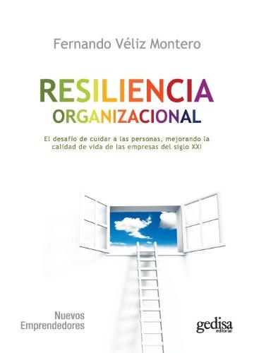 Resiliencia organizacional: El desafío de cuidar a las personas, mejorando la calidad de vida en las empresas del siglo XXI