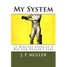 My System by J. P. Muller (2011-11-26)
