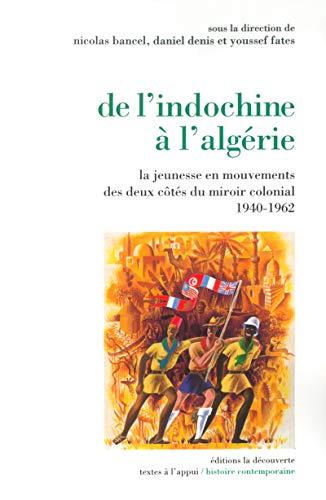De l'Indochine à l'Algérie (1940 - 1962) : La Jeunesse en mouvement des deux côtés du miroir colonial