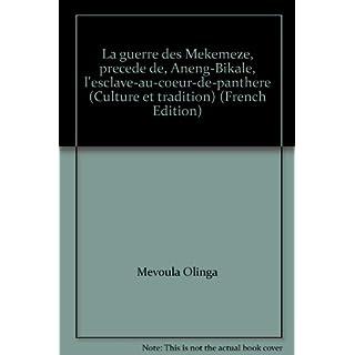 La guerre des Mekemeze précédé de Aneng-Bikale lesclave-au-coeur-de-panthère (Culture et tradition)