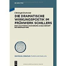 Die dramatische Wirkungspoetik im Frühwerk Schillers: Eine analytische Annäherung an das Konzept des Ideendichters (Deutsche Literatur. Studien und Quellen, Band 26)