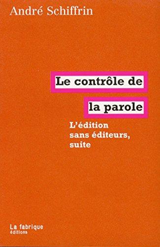 Le contrôle de la parole: L'édition sans éditeur, suite