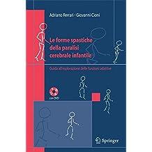 Le Forme Spastiche Della Paralisi Cerebrale Infantile: Guida All'esplorazione Delle Funzioni Adattive (Italian Edition)