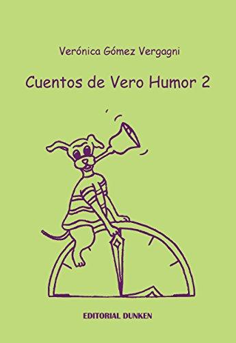 Cuentos de Vero Humor 2 por Verónica Gómez Vergagni
