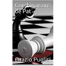 Combinaisons de Pat (French Edition)