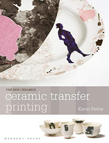Ceramic Transfer Printing (New Ceramics) por Kevin Petrie