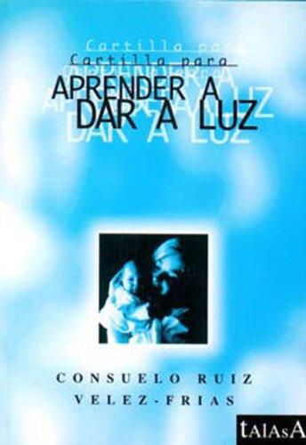 CARTILLA PARA APRENDER A DAR A LUZ (Spanish Edition)