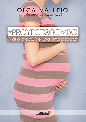 #ProyectoBombo.: Diario digital de una embarazada por Olga Vallejo Moriana