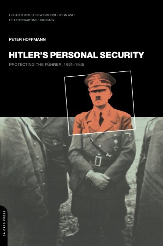 Hitler's Personal Security: Protecting the Fuhrer 1921-1945