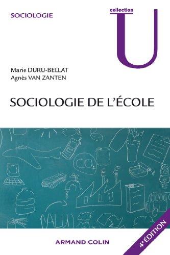 Sociologie de l'école / Marie Duru-Bellat, Agnès Van Zanten.- Paris : A. Colin , impr. 2012, cop. 2012