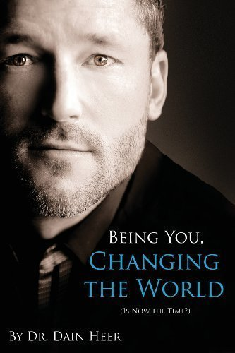 Being You, Changing the World by Heer, Dain ( 2013 )