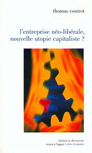 L'entreprise néo-libérale, nouvelle utopie capitaliste ?