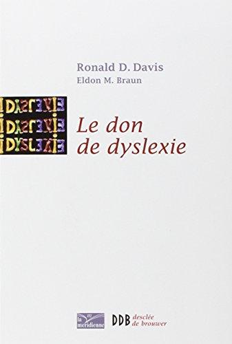 Le don de dyslexie: Et si ceux qui n'arrivent pas à lire étaient en fait très intelligents (La Méridienne) por Ronald D. Davis