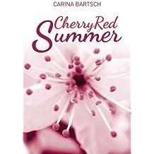 [{ Cherry Red Summer By Bartsch, Carina ( Author ) Jun - 24- 2014 ( Paperback ) } ]