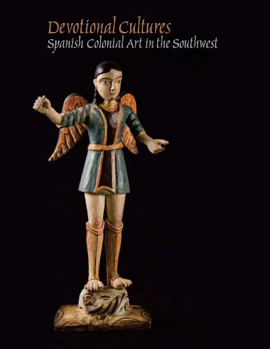 Devotional Cultures: Spanish Colonial Art in the Southwest