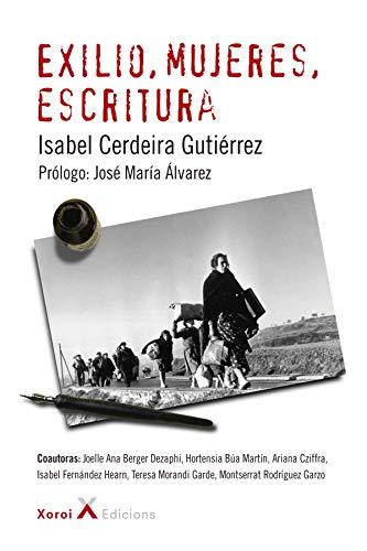Exilio, mujeres, escritura eBook: Cerdeira Gutiérrez, Isabel ...