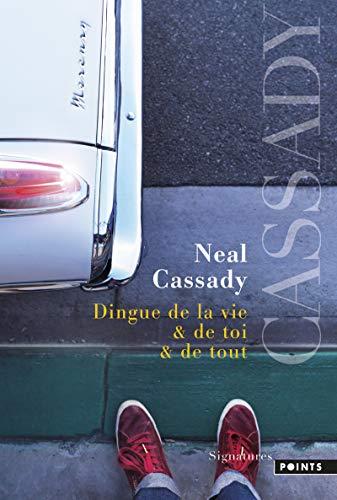 Dingue de la vie & de toi & de tout - Lettres 1951-1968 par Neal Cassady