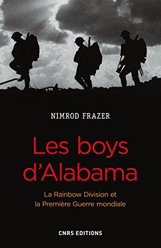 Les Boys d'Alabama. La Rainbow Division et la Première Guerre mondiale: La Rainbow Division et la Première Guerre mondiale (Histoire) par Nimrod Frazer