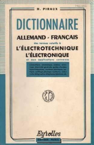 Dictionnaire allemand-français des termes relatifs à l'électrotechnique, l'électronique et aux applications connexes par Henry Piraux