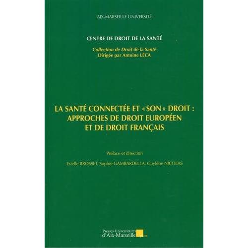 La santé connectée et 'son' droit : approches de droit européen et de droit français