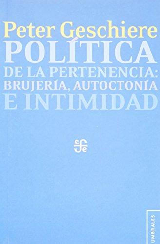 Política de la pertenencia: brujería, autoctonía e intimidad (Umbrales) por Peter Geschiere