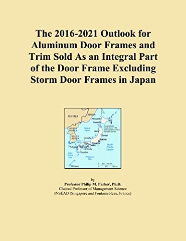 The 2016-2021 Outlook for Aluminum Door Frames and Trim Sold As an Integral Part of the Door Frame Excluding Storm Door Frames in Japan