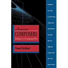 American Composers: Dialogues on Contemporary Music (A Midland Book) by Edward Strickland (1991-08-22)