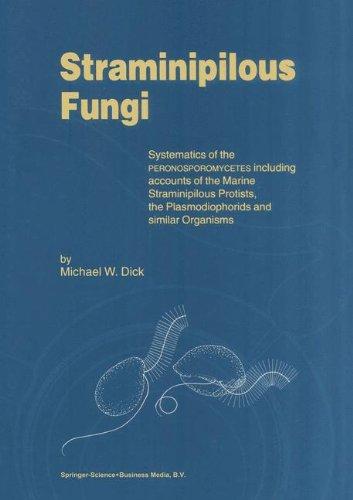 Straminipilous Fungi: Systematics of the Peronosporomycetes Including Accounts of the Marine Straminipilous Protists, the Plasmodiophorids and Similar Organisms