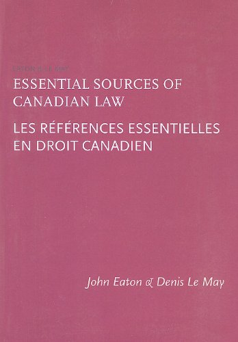 Essential Sources of Canadian Law/Les References Essentielles En Droit Canadien
