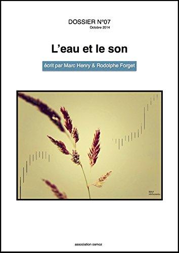Dossier N°7 - L'eau et le son - par Marc Henry