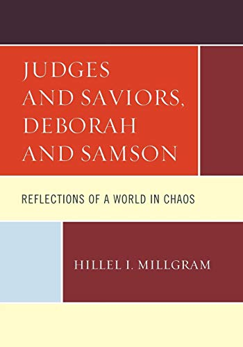 Judges and Saviors, Deborah and Samson: Reflections of a World in Chaos