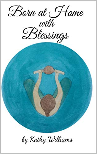 Born at Home with Blessings (English Edition)