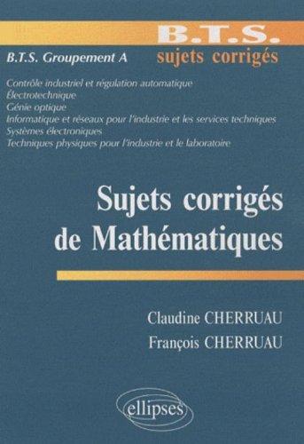 Mathématiques BTS groupement A par Claudine Cherruau, François Cherruau