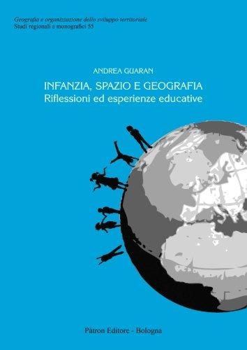 Infanzia, spazio e geografia. Riflessioni ed esperienze educative