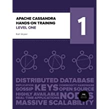 Apache Cassandra Hands-On Training Level One by Ruth Stryker (2014-07-23)