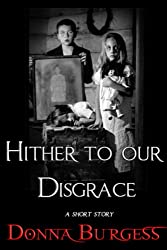 Hither to Our Disgrace