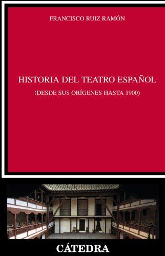 Historia del teatro español desde sus orígenes hasta 1900 (Crítica Y Estudios Literarios)