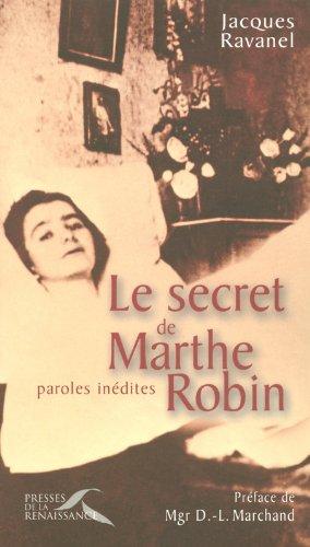 Le secret de Marthe Robin : Paroles inédites par Jacques Ravanel