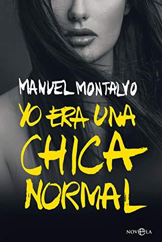 Yo era una chica normal por Manuel Montalvo