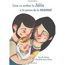 Com va arribar la Júlia a la panxa de la mama?