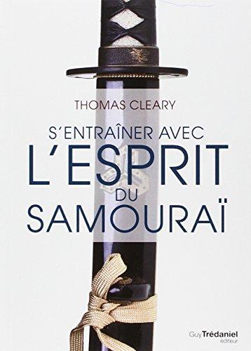 S'entrainer avec l'esprit du samouraï par Thomas Cleary