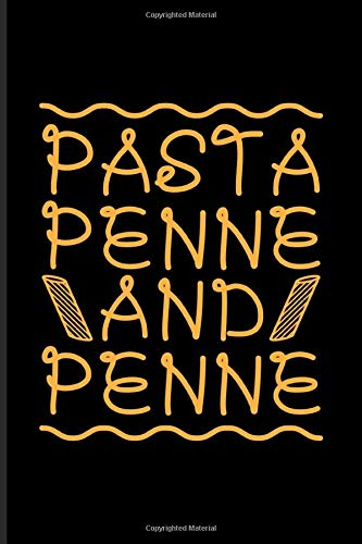 Pasta Penne And Penne: Italian Pasta Noodles Undated Planner | Weekly & Monthly No Year Pocket Calendar | Medium 6x9 Softcover | For Restaurant & Pasta Italy Fans